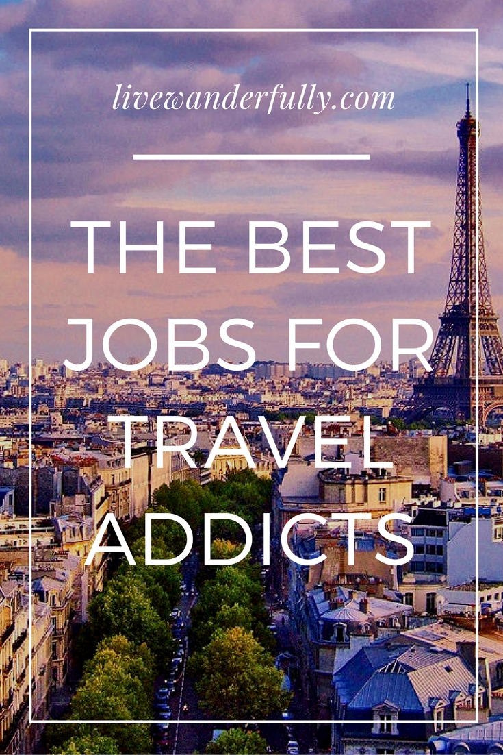the best jobs for travel addicts.jpg